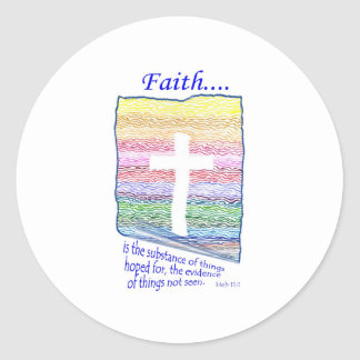 Faith is Substance of things Hoped for... Classic Round Sticker