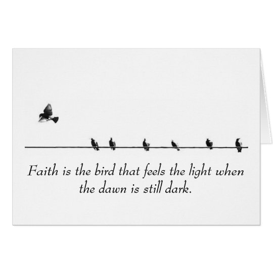 Faith is the bird that feels the light... card