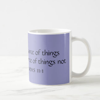 FAITH is the substance of things hoped for the ... Coffee Mug