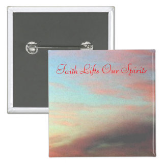 Faith Lifts Our Spirits 15 Cm Square Badge