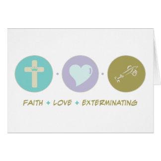 Faith Love Exterminating Greeting Card