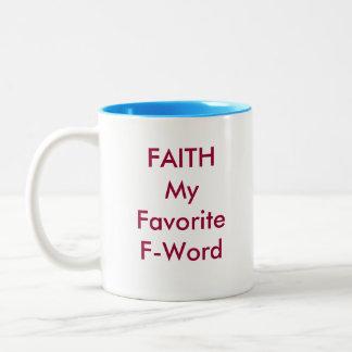 Faith, My Favorite F-Word two tone coffee mug. Two-Tone Mug
