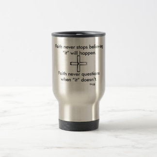 Faith Never Travel Mug w/Steel Cross