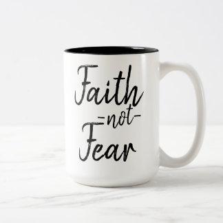 Faith not Fear Mug