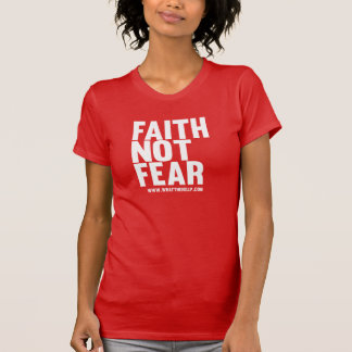 Faith Not Fear T-Shirt