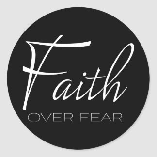 Faith Over Fear Encouragement in White Classic Round Sticker