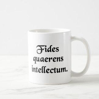 Faith seeking understanding. coffee mug