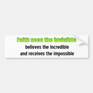 Faith sees the invisible bumper sticker
