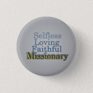Faithful Selfless Ministerial Missionary 3 Cm Round Badge
