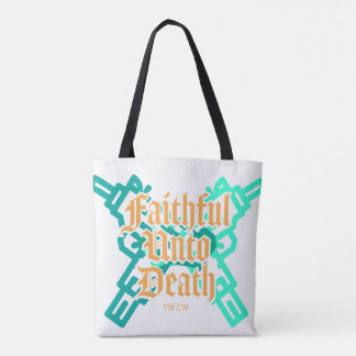 Faithful Unto Death Tote