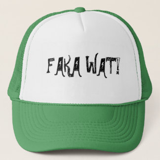 FAKA WAT! TRUCKER HAT