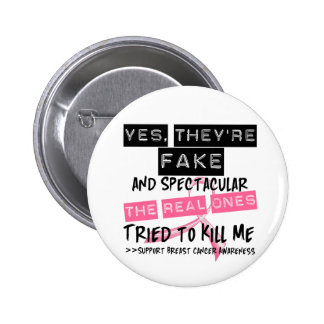Fake and Spectacular - Real Ones Tried To Kill Me Pinback Button