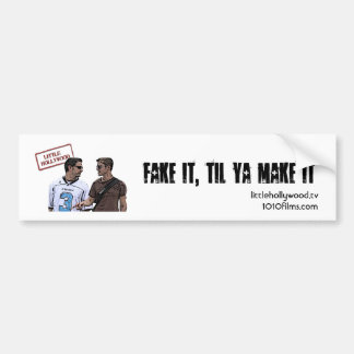 Fake It, Til Ya Make It Bumper Sticker Car Bumper Sticker