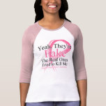 Fake - Real Ones Tried to Kill Me - Breast Cancer T-shirts