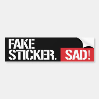 Fake Sticker Sad - Feminist Bumper Sticker -