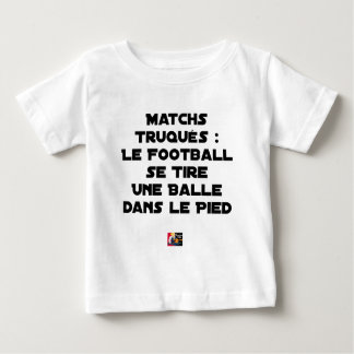 FAKED MATCHES, FOOTBALL SE DRAWS A BALL IN BABY T-Shirt