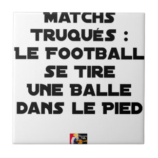 FAKED MATCHES, FOOTBALL SE DRAWS A BALL IN TILE