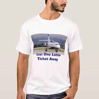 Falcon Jet, Just One Lotto Ticket Away T-Shirt