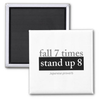 Fall 7 times, stand up 8 square magnet