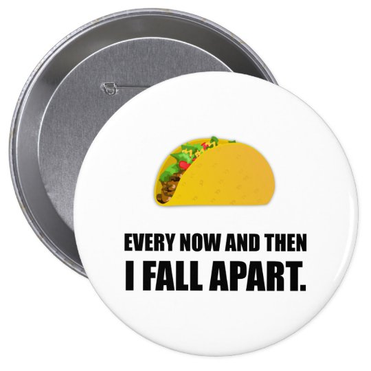 Fall Apart Taco 10 Cm Round Badge