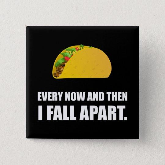 Fall Apart Taco 15 Cm Square Badge