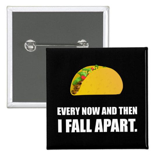 Fall Apart Taco 15 Cm Square Badge