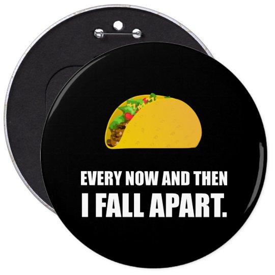Fall Apart Taco 6 Cm Round Badge