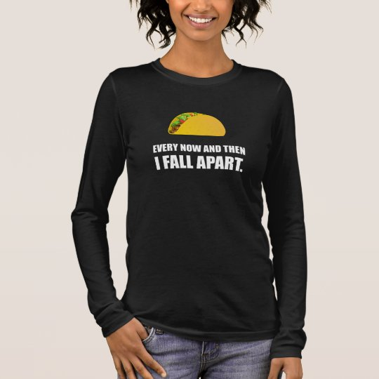 Fall Apart Taco Long Sleeve T-Shirt