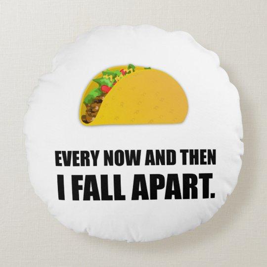 Fall Apart Taco Round Cushion