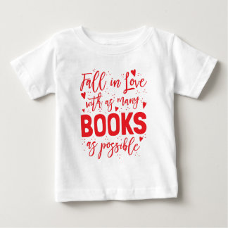 fall in love with books as possible baby T-Shirt