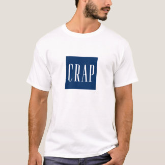 Fall into the crap T-Shirt