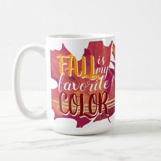 """Fall is My Favorite Color"" Mug Yellow and Red"