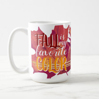 """""""Fall is My Favourite Colour"""" Mug Red and Yellow"""