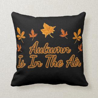Fall Leaves Autumn Is In The Air Cushion
