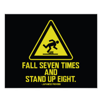 Fall seven times and stand up eight - Poster