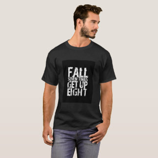Fall Seven Times Get Up Eight T-Shirt