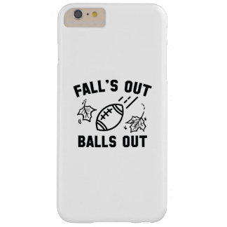 Fall's Out Balls Out Barely There iPhone 6 Plus Case