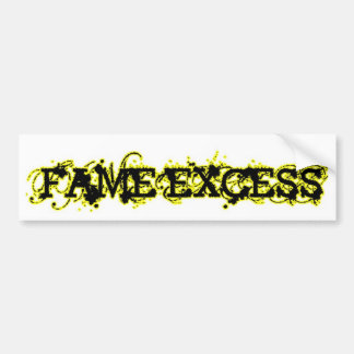 Fame Excess Bumper Sticker