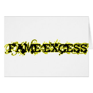Fame Excess Greeting Card
