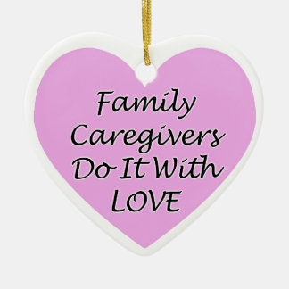 Family Caregivers Do It With Love Ceramic Heart Decoration