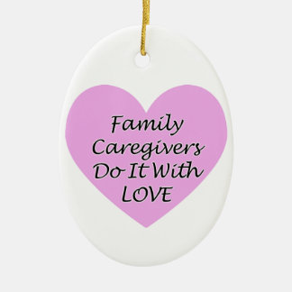 Family Caregivers Do It With Love Ceramic Oval Decoration