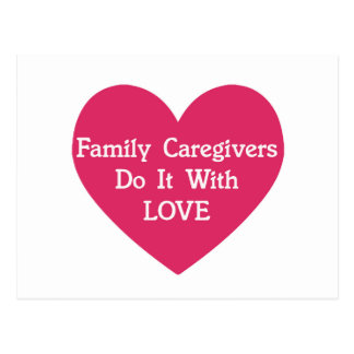 Family Caregivers Do It With Love Postcard