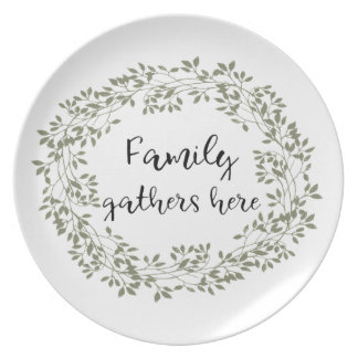 """""""Family gathers here"""" Farmhouse Style Dinner Plate"""