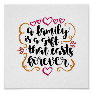 Family is a gift that last forever art quote poster