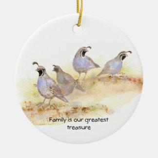 Family is our greatest treasure, California Quail Ceramic Ornament