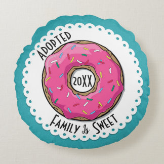 Family is Sweet Adopted Donut Dated Round Cushion