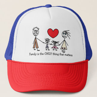 Family is the ONLY thing that matters Cute Family Trucker Hat