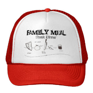 Family Meal, Steak Dinner Trucker Hat