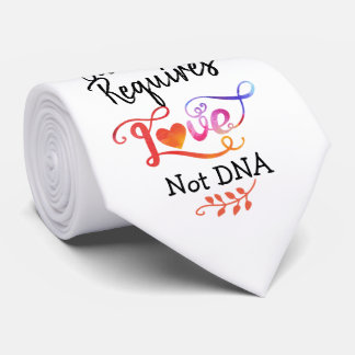 Family Requires Love Not DNA, Adoption Gifts Tie