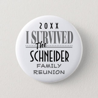 Family Reunion or Party I Survived Keepsake Gift 6 Cm Round Badge